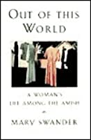 Out Of This World: A Woman's Life Among The Amish