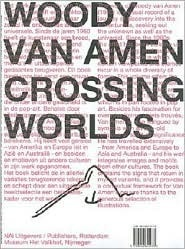 Woody Van Amen: Crossing Worlds Woody van Amen