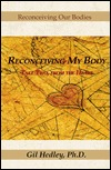 Reconceiving My Body: Take Two, from the Heart  by  Gil Hedley