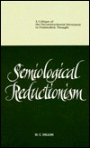 Semiological Reductionism: A Critique Of The Deconstructionist Movement In Postmodern Thought M.C. Dillon