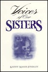 Voices of Our Sisters: Mourning Songs  by  Kathy Manis Findley