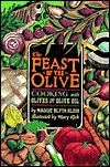 Feast of the Olive: Cooking with Olives and Olive Oil  by  Maggie Blyth Klein