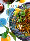 Fusion Food Cookbook  by  Hugh Carpenter