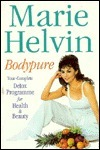 Bodypure: Your Complete Detox Program for Health and Beauty Marie Helvin