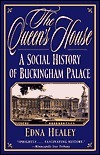 The Queens House: A Social History of Buckingham Palace  by  Edna Healey