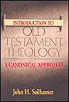 Introduction to Old Testament Theology: An Canonical Approach
