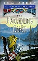 The Harlequin's Dance: First Book of the Orokon