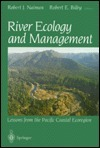River Ecology and Management: Lessons from the Pacific Coastal Ecoregion  by  Robert J. Naiman