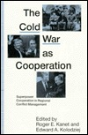 The Cold War as Cooperation  by  Roger E. Kanet