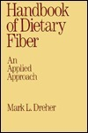Handbook of Dietary Fiber: An Applied Approach Mark L. Dreher