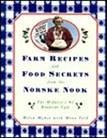 Farm Recipes and Food Secrets from the Norske Nook: The Midwest's #1 Roadside Cafe
