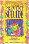 The Power to Prevent Suicide: A Guide for Teens Helping Teens  by  Richard E. Nelson