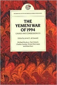 The Yemeni War of 1994: Causes and Consequences  by  Jamal S. Suwaidi
