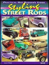 Styling Street Rods: Practical Hot Rodders Guide  by  Larry OToole