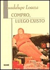 Compro Luego Existo By Guadalupe Loaeza