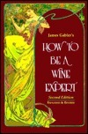 How To Be A Wine Expert James Gabler