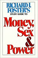 Money, Sex and Power: Study Guide