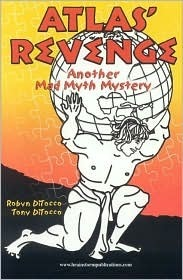 Atlas Revenge: Another Mad Myth Mystery  by  Robyn DiTocco