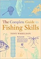 The Complete Guide to Fishing Skills