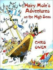 Hairy Moles Adventures on the High Seas (Hairy Mole the Pirate) Chris   Owen
