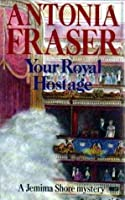 Your Royal Hostage (Jemima Shore, #6)