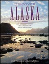 Discover Alaska: An Introduction to Americas Last Frontier  by  Art Davidson