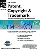 An Patent, Copyright & Trademark: An Intellectual Property Desk Reference