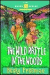 The Wild Rattle in the Woods Becky Freeman