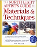 North Light Artist's Guide to Materials and Techniques
