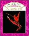 I Want to Be a Dancer  by  Stephanie Maze