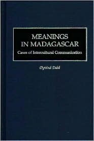 Meanings in Madagascar: Cases of Intercultural Communication  by  Øyvind Dahl