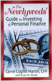 The Newlyweds Guide to Investing & Personal Finance  by  Carrie Coghill Martin