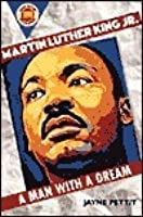 Martin Luther King, Jr.: A Man With A Dream
