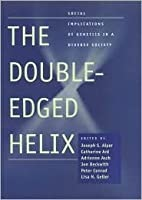 The Double-Edged Helix: Social Implications of Genetics in a Diverse Society