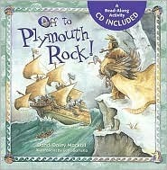 Off to Plymouth Rock [With Read-Along Activity CD]  by  Dandi Daley Mackall
