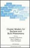 Cluster Models for Surface and Bulk Phenomena  by  Gianfranco Pacchioni