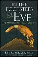 In the Footsteps of Eve: The Mystery of Human Origins