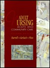 Adult Nursing: Acute and Community Care  by  Lenette Owens Burrell