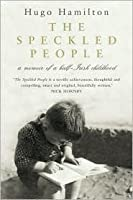 The Speckled People: Memoir of a Half-Irish Childhood