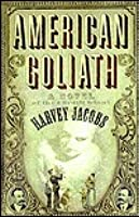 American Goliath: Inspired by the True, Incredible Events