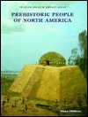 Prehistoric People of North America  by  Diana Childress