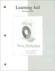 Learning Aid for Use with Basic Marketing: A Marketing Strategy Planning Approach  by  William D. Perreault Jr.