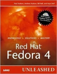 Red Hat Fedora 4 Unleashed  by  Paul Hudson
