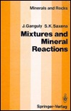 Mixtures And Mineral Reactions  by  J. Ganguly