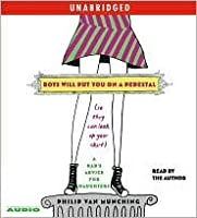 Boys Will Put You on a Pedestal (So They Can Look Up Your Skirt) : A Dad's Advice for Daughters