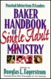 Baker Handbook for Single Adult Ministry Douglas L. Fagerstrom