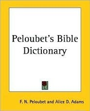 Peloubets Bible Dictionary by F N  Peloubet | PDF, EPUB, FB2