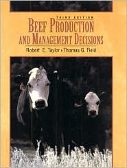 Beef Production And Management Decisions Thomas G. Field