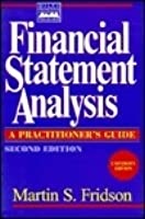 Financial Statement Analysis, University Edition: A Practitioner's Guide