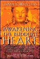 Awakening the Buddhist Heart: Integrating Love, Meaning and Connection Into Every Part of Your Life